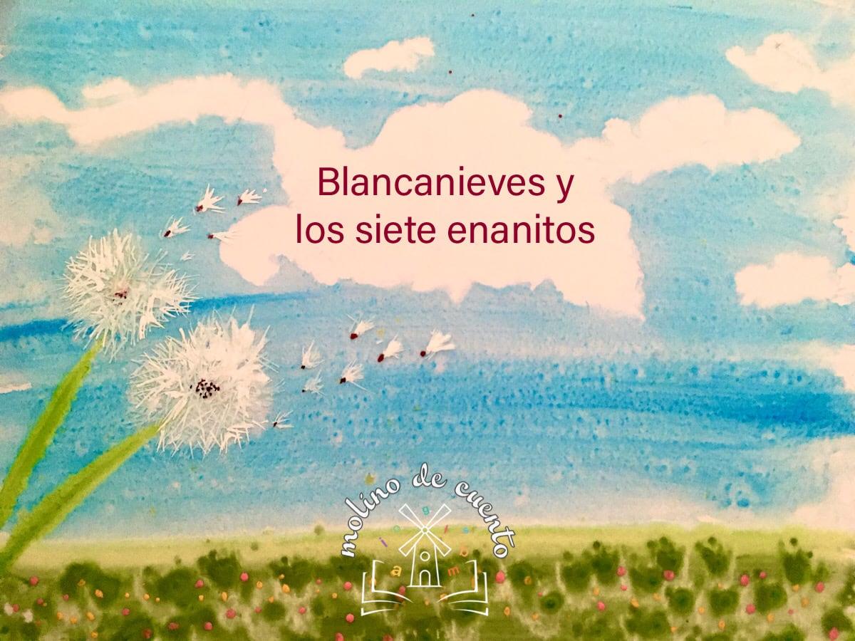 Blanca Nieves y los siete enanitos audiocuento