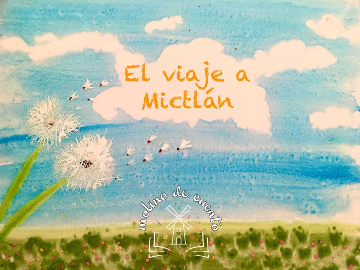 Audio Cuento el viaje a Mictlan