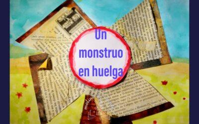 """""""Un monstruo en huelga"""" (2a parte)"""