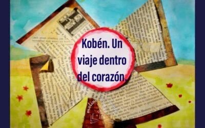 Kobén. Un viaje dentro del corazón